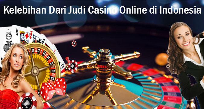 Kelebihan Dari Judi Casino Online di Indonesia