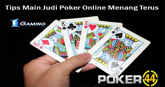 Tips Main Judi Poker Online Menang Terus